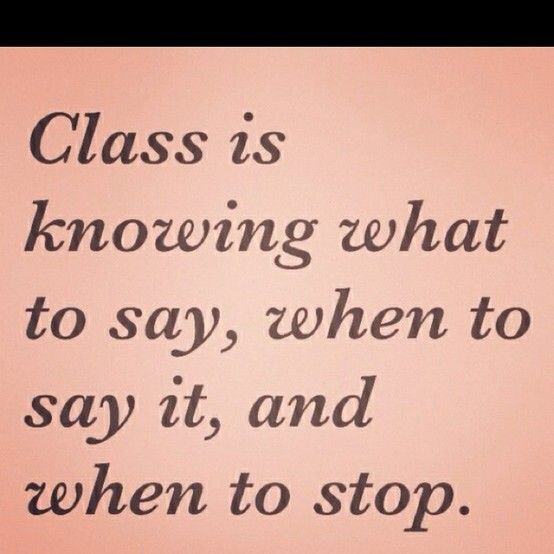Stay Classy, my friends...: Sayings, Classy, Inspiration, Quotes, Truth, Wisdom, Thought