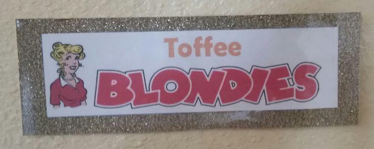 Toffee: Berlin Sans FB Demi; RGB: 223, 165, 87; Blondies: manipulated from public domain image of Blondie's Cookbook; Blondie image: public domain