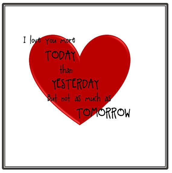 Red heart. I Love You More Today than yesterday, but not as much as tomorrow by TinkerTailorDesign