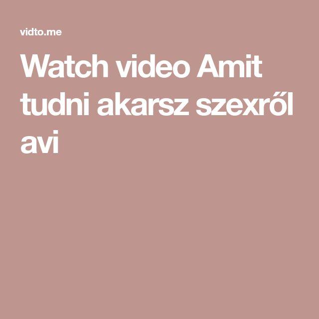 Watch video Amit tudni akarsz szexről avi