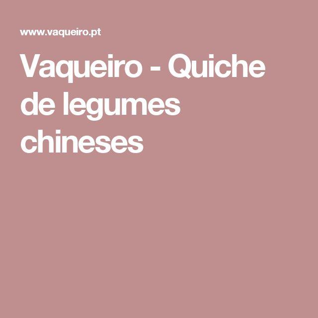 Vaqueiro - Quiche de legumes chineses
