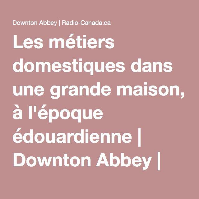 Les métiers domestiques dans une grande maison, à l'époque édouardienne | Downton Abbey | Radio-Canada.ca