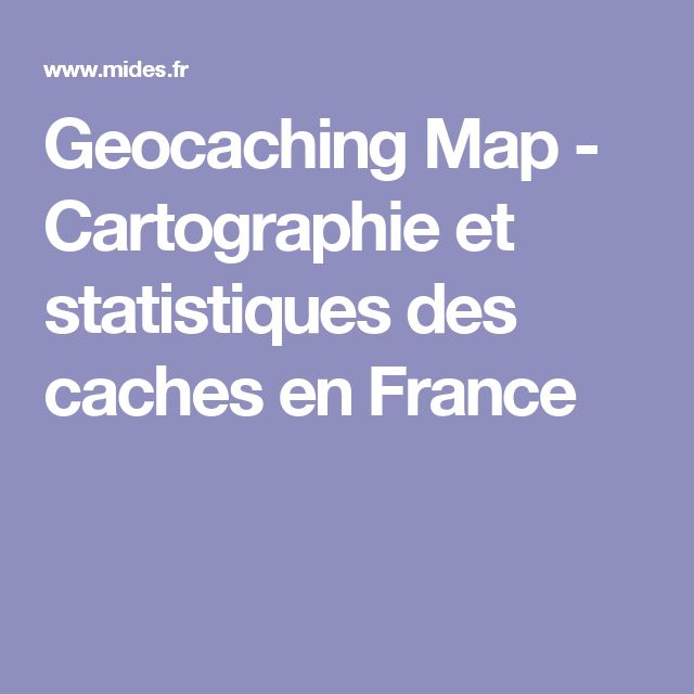Geocaching Map - FRANCE Cartographie  et recherches des caches en France