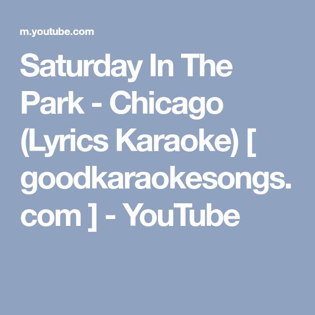 Saturday In The Park - Chicago (Lyrics Karaoke) [ goodkaraokesongs.com ] - YouTube