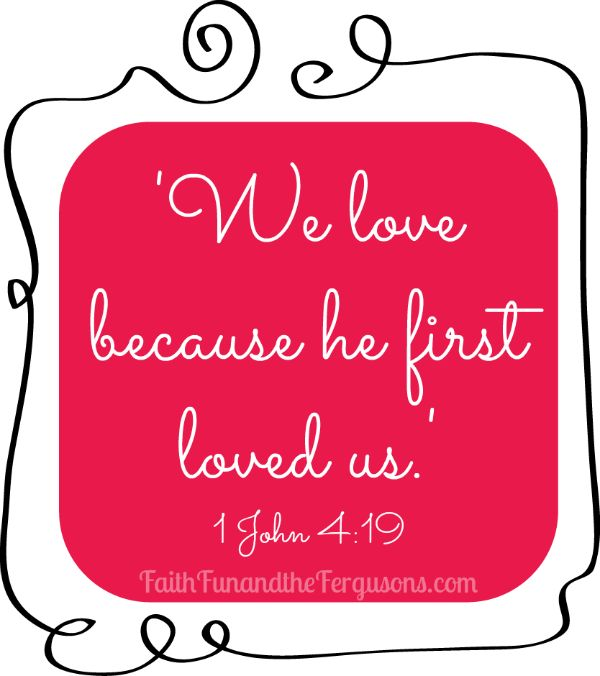 'We love because he first loved us.' 1 John 4:19 (On Love and Fear {GROW in His Word})