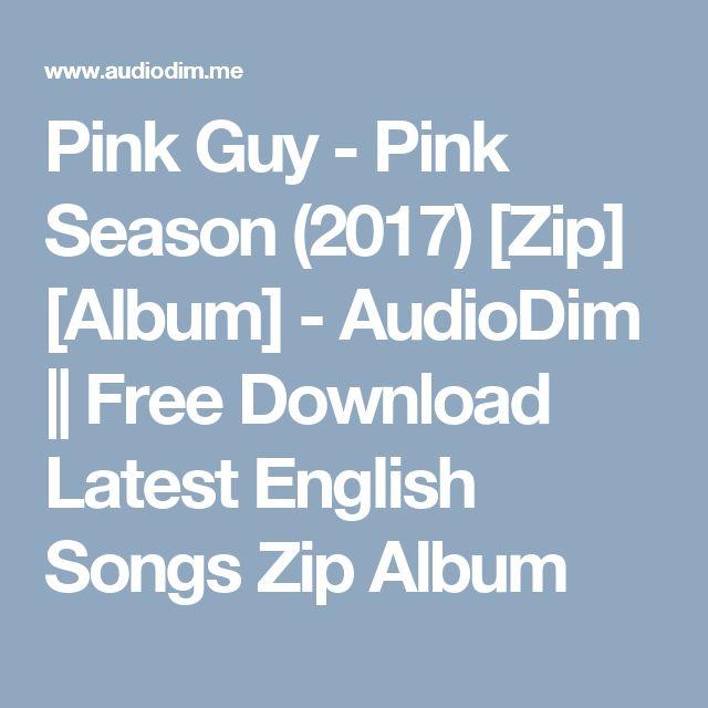 Pink Guy - Pink Season (2017) [Zip] [Album] - AudioDim || Free Download Latest English Songs Zip Album