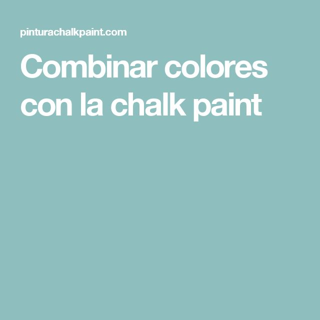 Combinar colores con la chalk paint