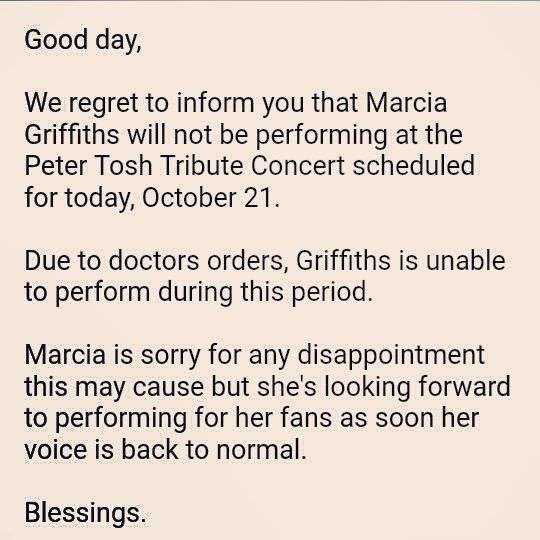 Marcia Griffiths - Good day, We regret to inform you that Marcia Griffiths will not be performing at the Peter Tosh…