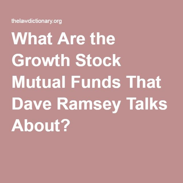 What Are the Growth Stock Mutual Funds That Dave Ramsey Talks About?