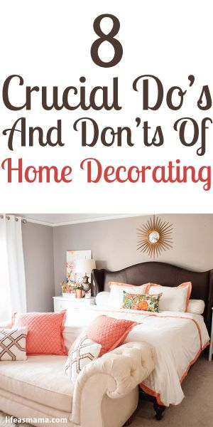 8 Crucial Do's And Don'ts Of Home Decorating