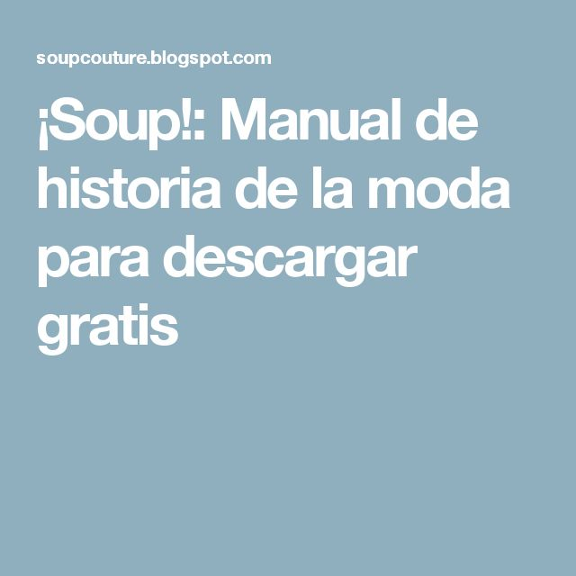 ¡Soup!: Manual de historia de la moda para descargar gratis