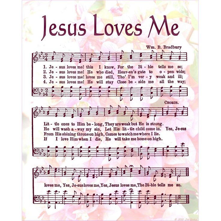 Jesus loves me this I know, for the Bible tells me so; Little ones to Him belong; They are weak, but He is strong. Yes, Jesus loves me!