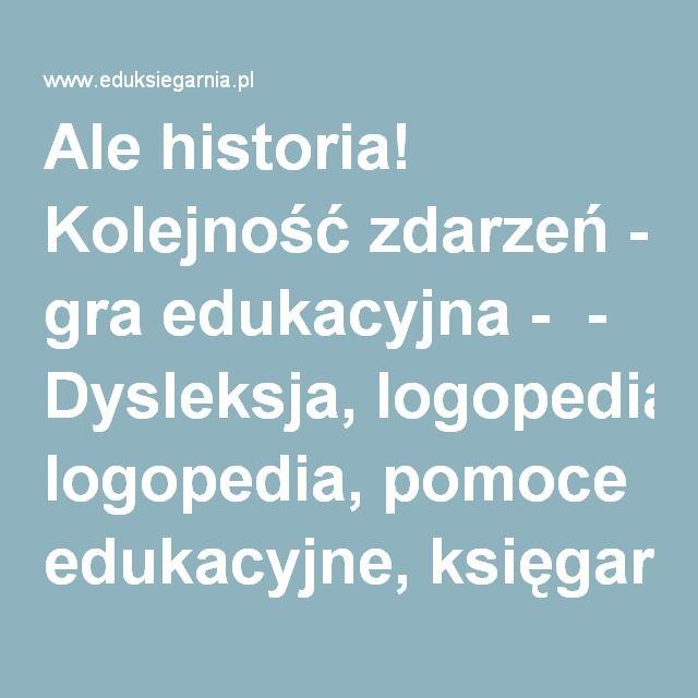 Ale historia! Kolejność zdarzeń - gra edukacyjna