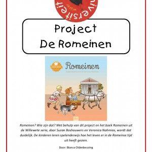 Project-romeinen Met behulp van dit project en het boek Romeinen uit de Willewete serie, door Suzan Boshouwers en Veronica Nahmias, wordt dat duidelijk. De kinderen leren spelenderwijs hoe het leven er in de Romeinse tijd uit heeft gezien.