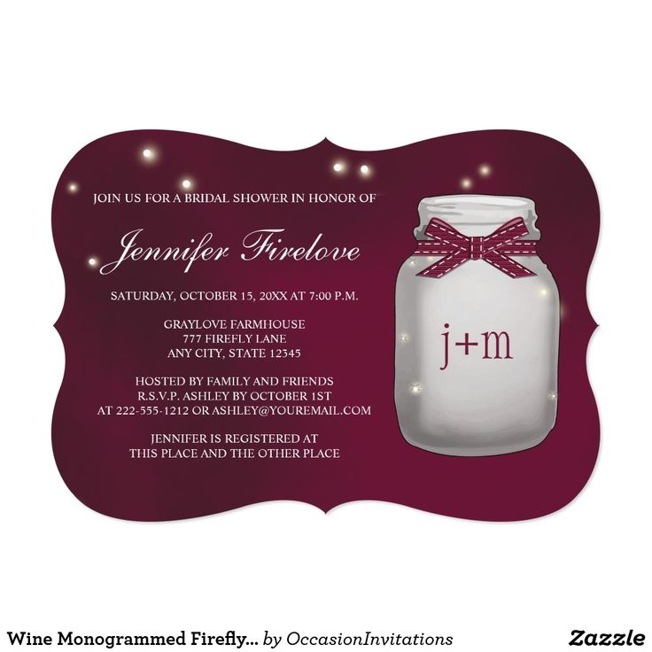 Wine Monogrammed Firefly Mason Jar Bridal Shower Card A gorgeous and elegant wine hued firefly mason jar couples wedding shower invitation that looks like it glows. Add the initials and or monogram of the bride and groom to the jar with a wine and white printed ribbon look design. A rustic yet elegant design with enchanting fireflies inside and outside of the jar. These invites are beautiful for a nighttime, outdoors, barnyard, farmhouse or country themed fall bridal shower party. Artwork ©…