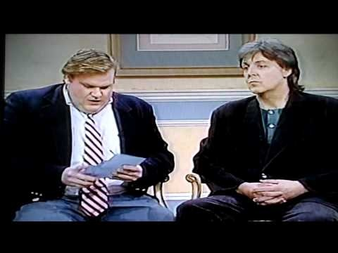 "The Chris Farley Show -- from Saturday Night Live 1993 -- Chris interviews Paul McCartney -- offered as comic relief :-) Chris Farley: ""....remember when you were with The Beatles, and you were supposed to be dead, and, uh, there was all these clues, that, like, uh, you played some song backwards, and it'd say, like, 'Paul Is Dead', and, uh, everyone thought that you were dead? That was, um, a hoax, right?""   Paul McCartney: ""Yeah. I wasn't really dead."""