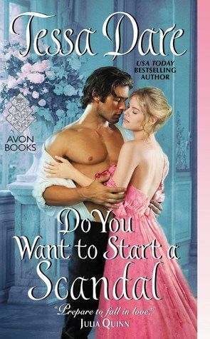 Do You Want to Start a Scandal (Spindle Cove #5) by Tessa Dare~good read!