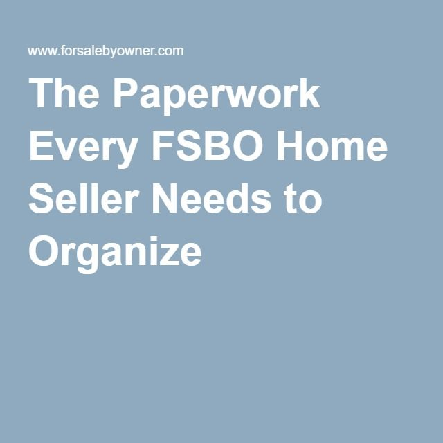 The Paperwork Every FSBO Home Seller Needs to Organize
