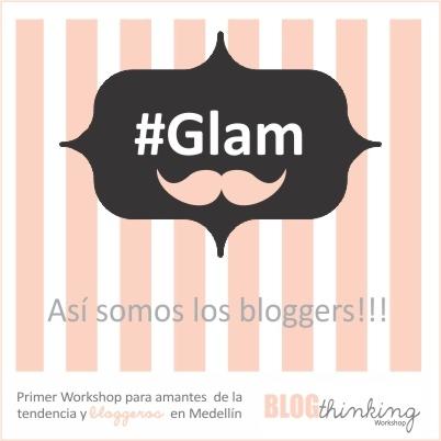 #Glam, así somos los Bloggers