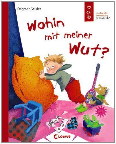Wohin mit meiner Wut?: Emotionale Entwicklung für Kinder ab 5: Amazon.de: Dagmar Geisler: Bücher