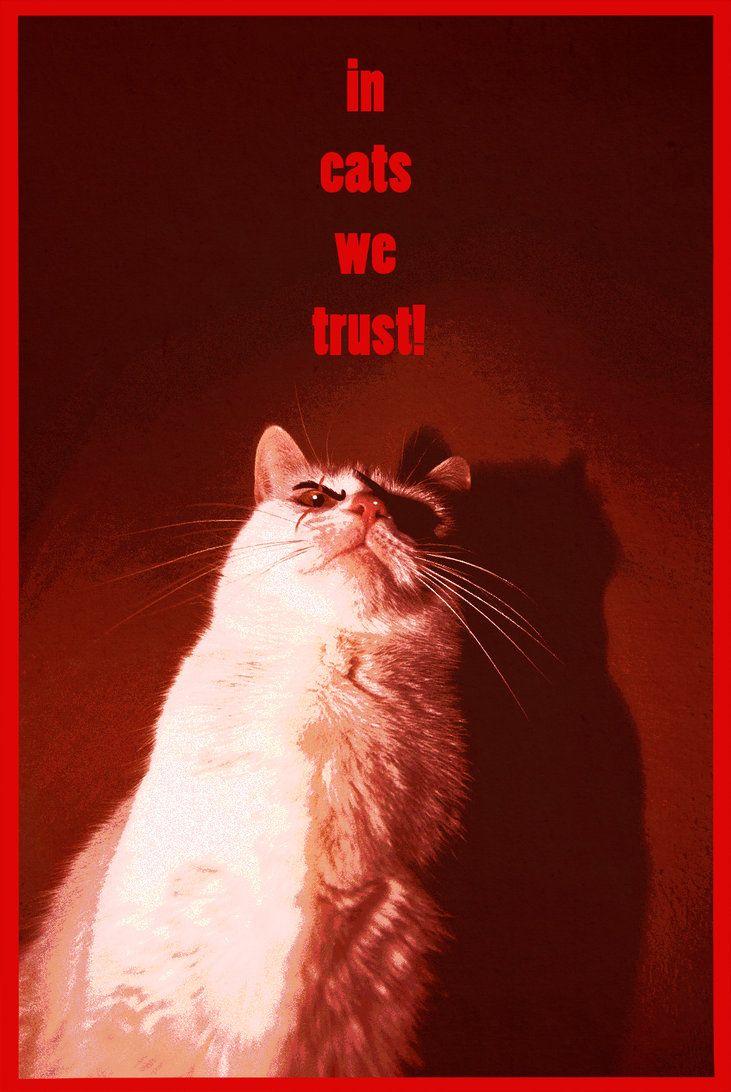 In cats we trust! by =iisjah on deviantART