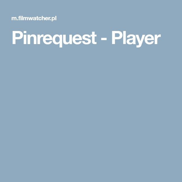 Pinrequest - Player