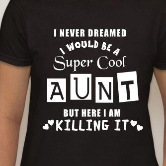 Super Cool Aunt T-Shirt...