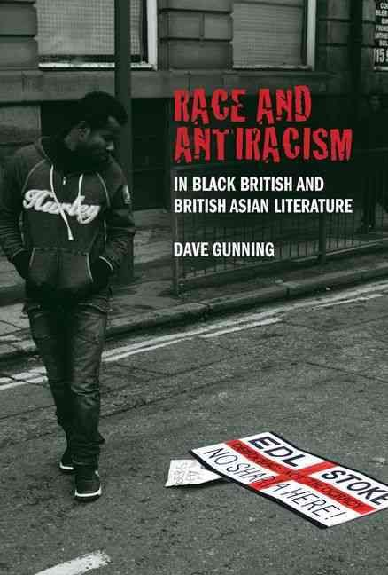 Race and Antiracism in British and British Asian Literature