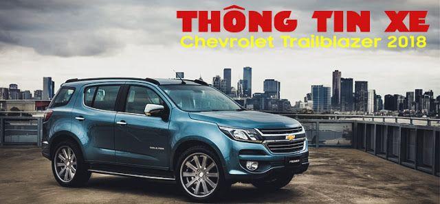 Chevrolet Trailblazer 2018 Thong Tin Gia Va Thời Gian Giao Xe Dự Kiến Trong Năm 2018 Một đại Ly Chevrolet Tại Tphcm Xac Nhận Với Toyota Hung Vuong Toyota Xe