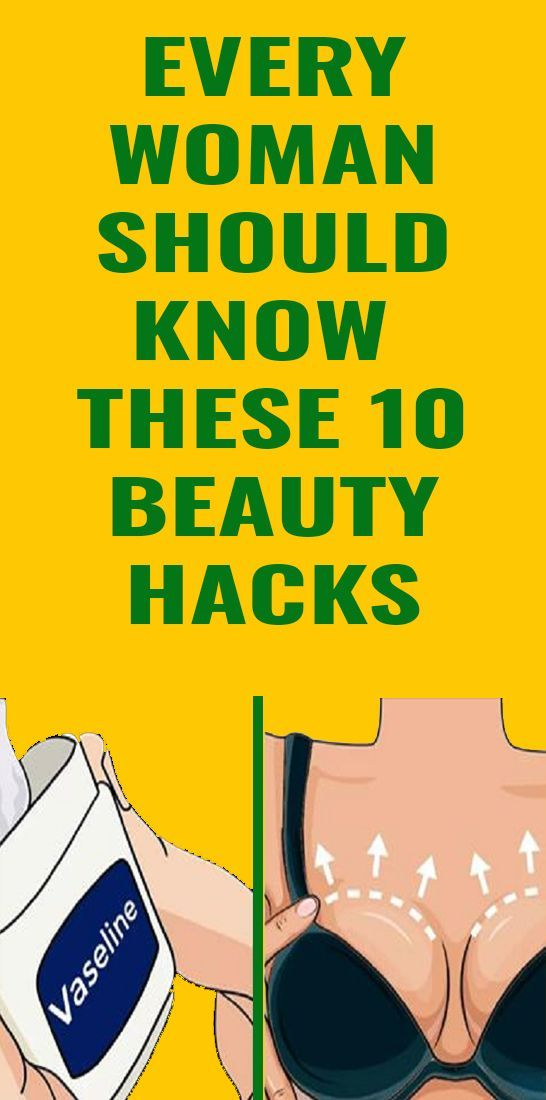 Beauty Hacks That Will Change Every Woman's Life