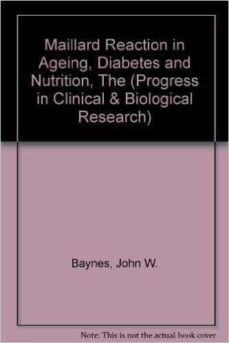 The Maillard reaction in aging, diabetes, and nutrition: Proceedings of an NIH Conference on the Maillard Reaction in Aging, Diabetes, and Nutrition, ... in clinical and biological research): 9780845151549: Amazon.com: Books