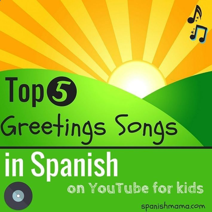 Our favorite songs for learning greetings in Spanish with kids, with link to YouTube.