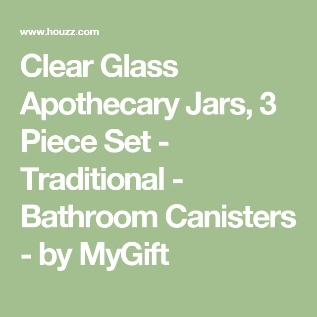 Clear Glass Apothecary Jars, 3 Piece Set - Traditional - Bathroom Canisters - by MyGift