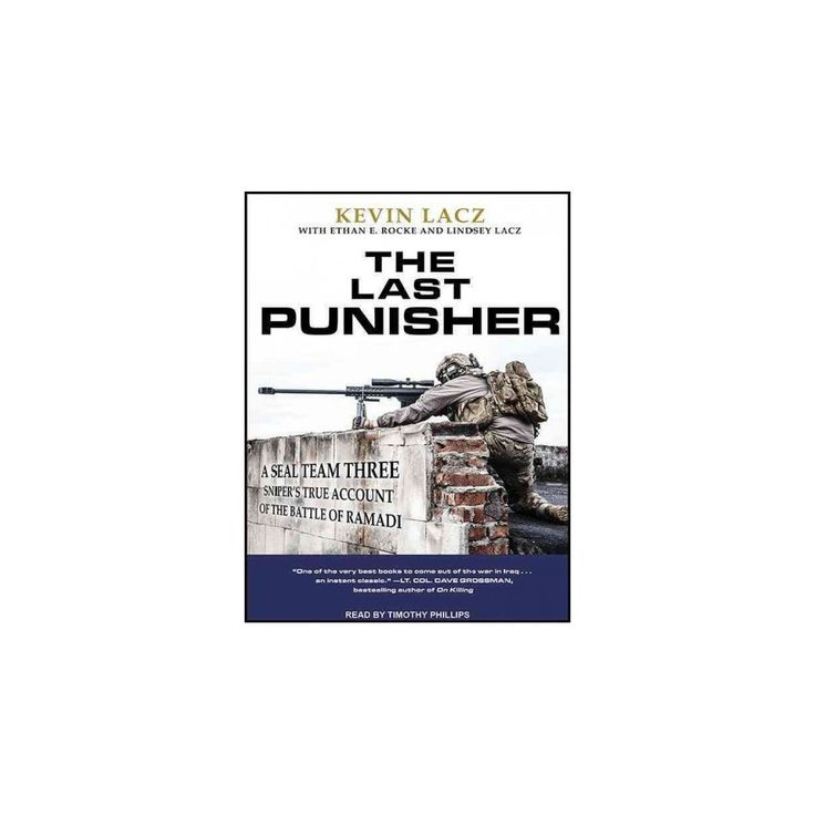 Last Punisher : A Seal Team Three Sniper's True Account of the Battle of Ramadi (MP3-CD) (Kevin Lacz)