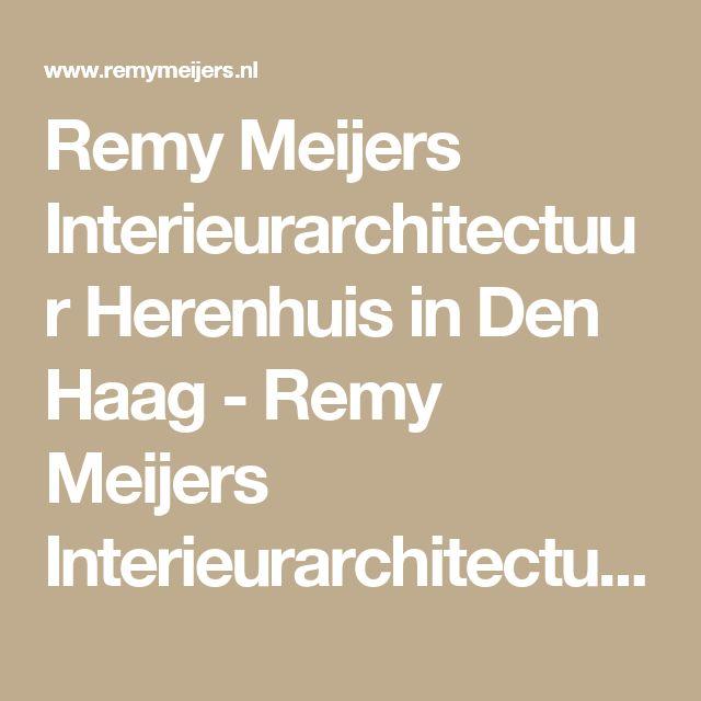 Remy Meijers Interieurarchitectuur Herenhuis in Den Haag - Remy Meijers Interieurarchitectuur