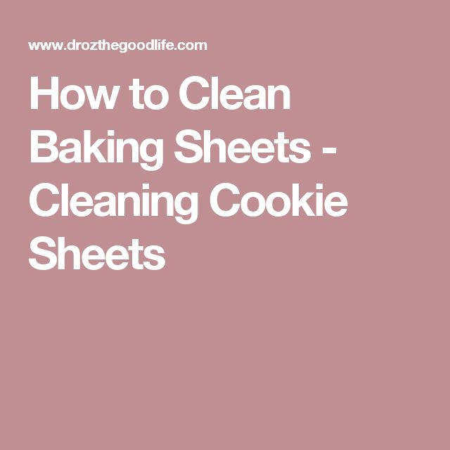 How to Clean Baking Sheets   Cleaning Cookie Sheets. 15 Must see Clean Baking Sheets Pins   Hydrogen peroxide cleaner