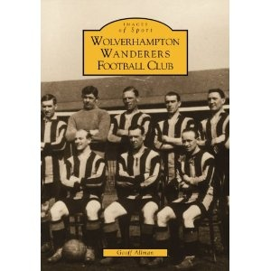 Wolverhampton Wanderers FC (Archive Photographs: Images of Sport)