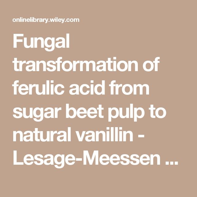 Fungal transformation of ferulic acid from sugar beet pulp to natural vanillin - Lesage-Meessen - 1999 - Journal of the Science of Food and Agriculture - Wiley Online Library
