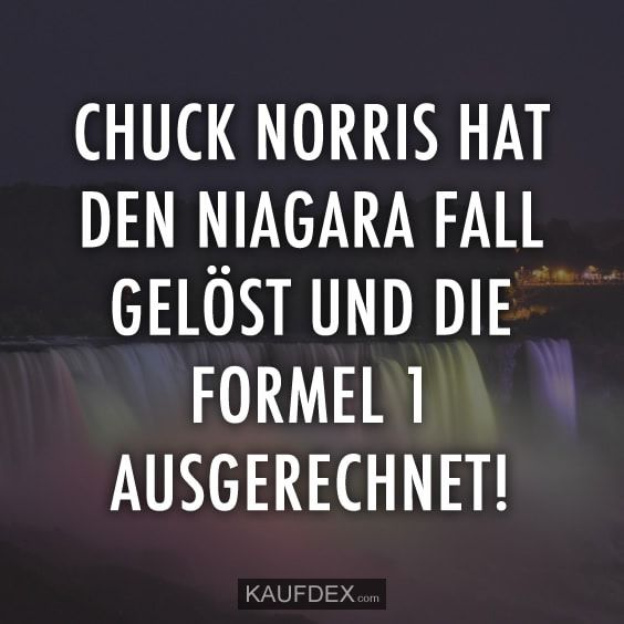 Chuck Norris has solved the Niagara case and Formula One