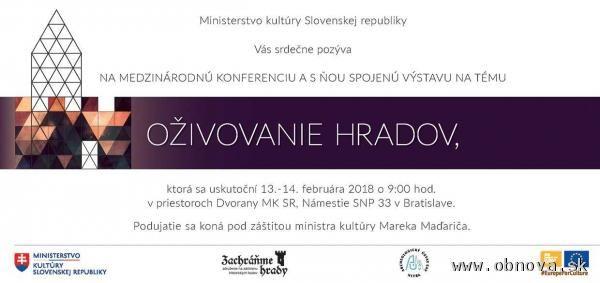 MEDZINÁRODNÁ KONFERENCIA A VÝSTAVA NA TÉMU OŽIVOVANIE HRADOV 13.-14. február 2018