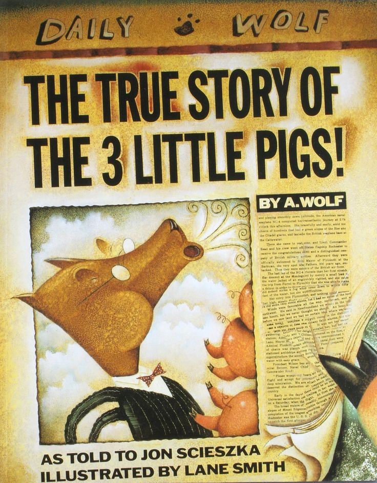 """The True Story of the 3 Little Pigs"", by Jon Scieszka and Lane Smith.  You thought you knew the story of the ""The Three Little Pigs""... You thought wrong. Alexander T. Wolf tells his own outlandish version of what really happens during his encounter with the three pigs."