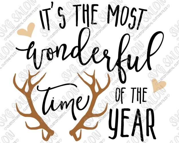 It's The Most Wonderful Time Of The Year Hunting Season Antlers Custom DIY Vinyl Sign, Mug, or Shirt Decal Cutting File in SVG, EPS, DXF, JPEG, and PNG Format