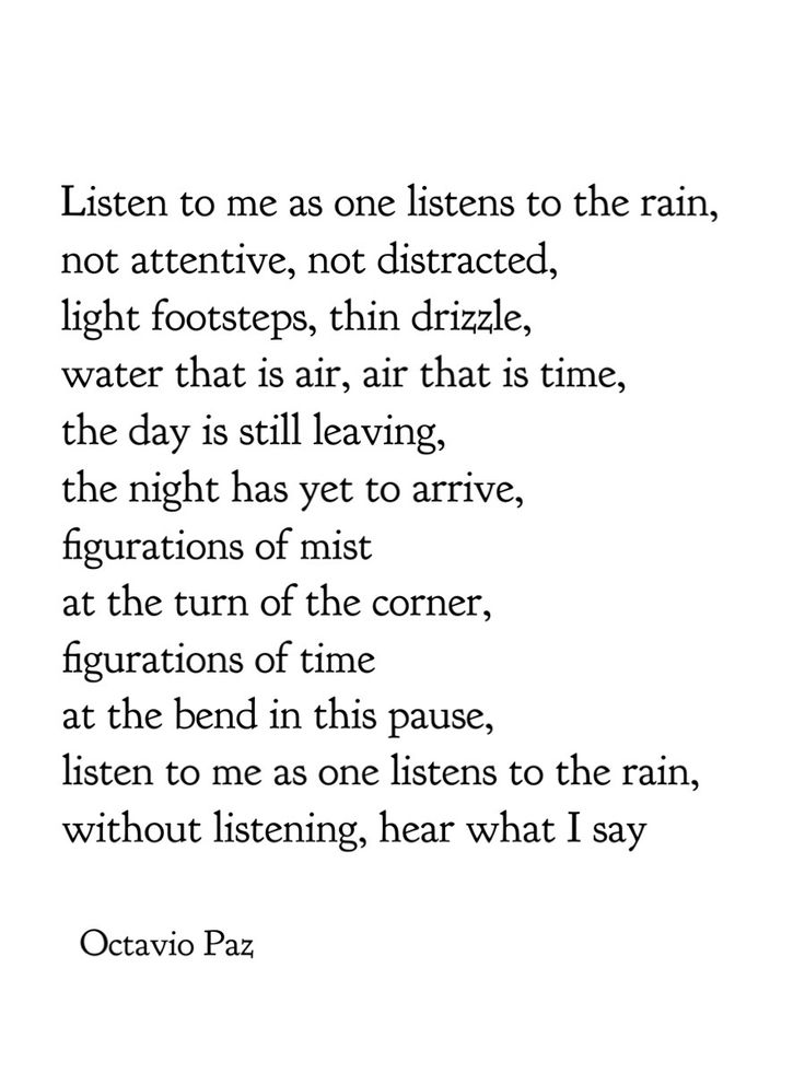 an analysis of octavio pazs poem as one listens to the rain As one listens to the rain by octavio paz  listen to me as one listens to the rain,  i sent five ink drawings to a poet.
