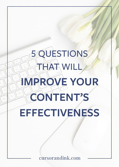 5 Questions That Will Improve Your Content's Effectiveness // Cursor And Link << #business #entrepreneur