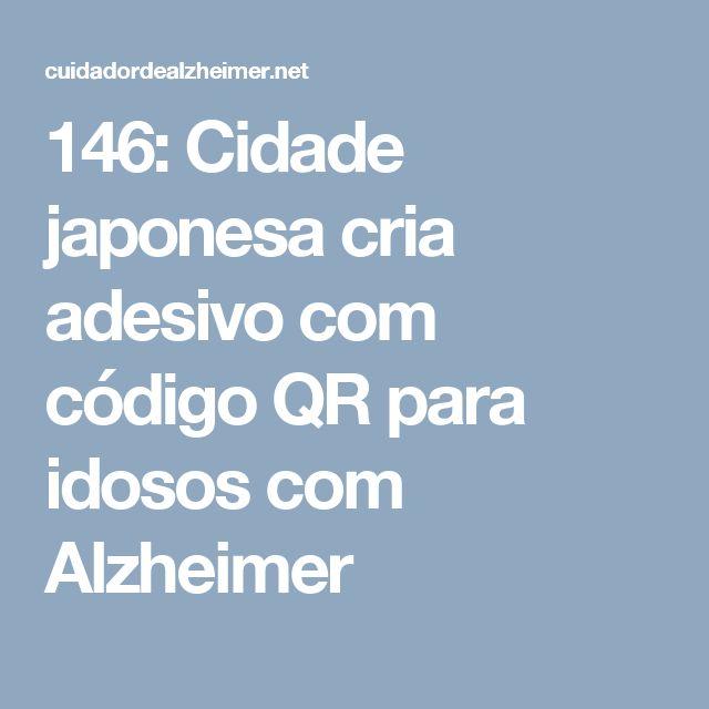 146: Cidade japonesa cria adesivo com código QR para idosos com Alzheimer