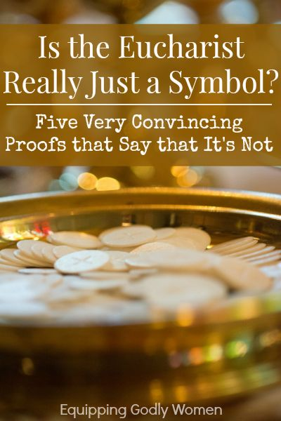 Is The Eucharist Really Just A Symbol?  5 Convincing Proofs That Says That It's Not