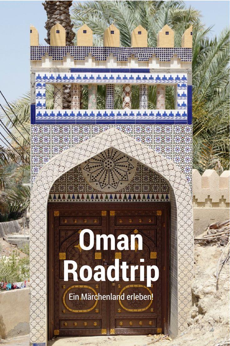 Das Märchenland Oman erfahren. Mit Reiseroute Oman.