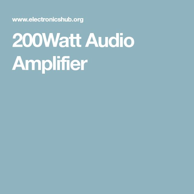 200Watt Audio Amplifier