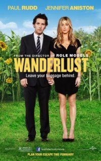 3 stars ==> #3 of 50: Wanderlust [2012 -- 98min]. DVR. Not a total waste of time, but not anything I would recommend per say. Lots of nudity with random people :)