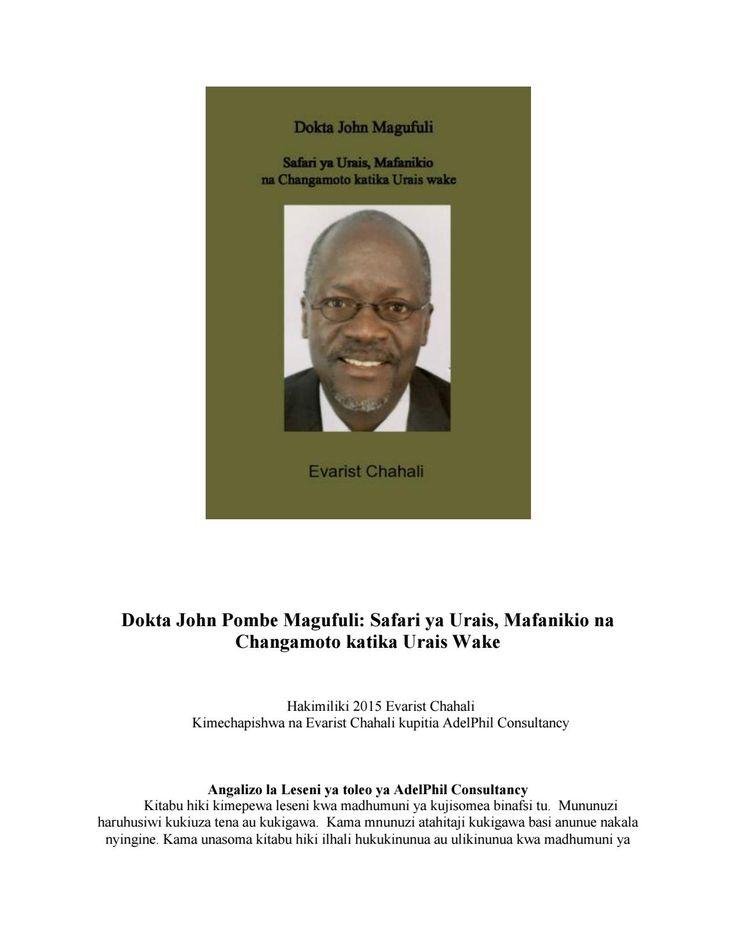 Dokta John Magufuli: Safari ya Urais, Mafanikio na Changamoto katika Urais Wake